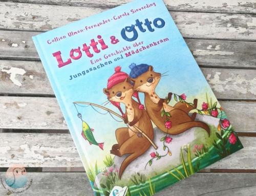 Lotti und Otto – Ein Buch über Jungssachen und Mädchenkram